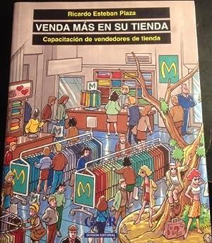VENDA MAS EN SU TIENDA. CAPACITACION DE: ESTEBAN PLAZA, Ricardo.