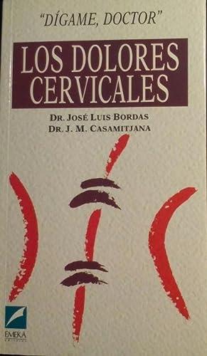 DIGAME DOCTOR: LOS DOLORES CERVICALES.: BORDAS/CASAMITJANA, Jose Luis/J.M.