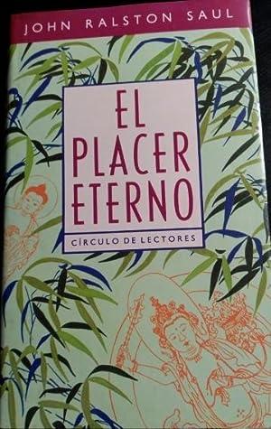 EL PLACER ETERNO.: RALSTON SAUL, John.