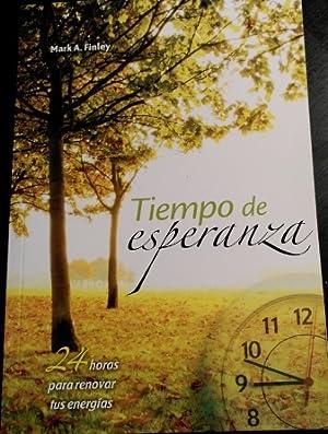 TIEMPO DE ESPERANZA. 24 HORAS PARA RENOVAR: FINLEY, Mark A.