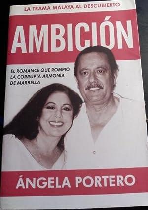 AMBICION. EL ROMANCE QUE ROMPIO LA CORRUPTA: PORTERO, Angela.