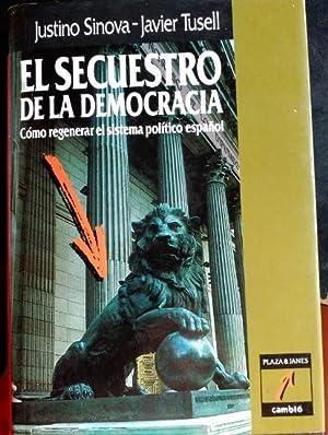 EL SECUESTRO DE LA DEMOCRACIA.: SINOVA/TUSELL, Justino/Javier.