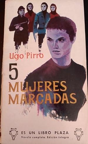 CINCO MUJERES MARCADAS.: PIRRO, Ugo.