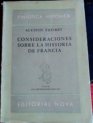 CONSIDERACIONES SOBRE LA HISTORIA DE FRANCIA.: THIERRY, Agustin.