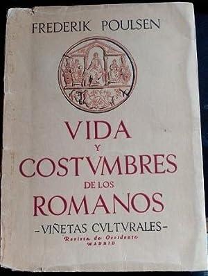 VIDA Y COSTUMBRES DE LOS ROMANOS. VIÑETAS CULTURALES.: POULSEN, Frederik.