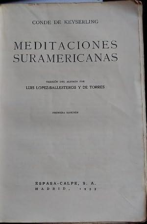 MEDITACIONES SURAMERICANAS.: KEYSERLING, Conde de.