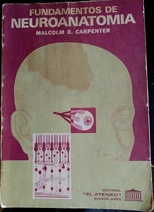 FUNDAMENTOS DE NEUROANATOMIA.: CARPENTER, Malcolm B.