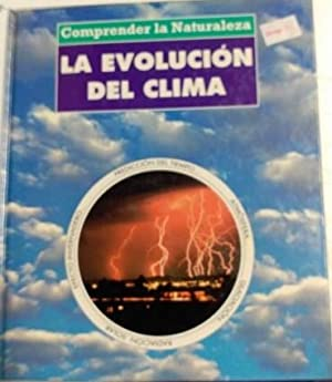 LA EVOLUCION DEL CLIMA. COMPRENDER LA NATURALEZA.: BERNABEU, Manuel.