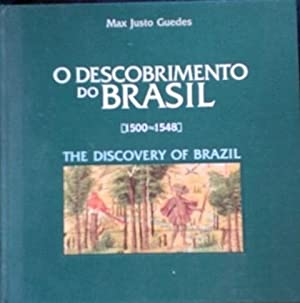 O DESCOBRIMENTO DO BRASIL (1500-1548). THE DISCOVERY OF BRAZIL.
