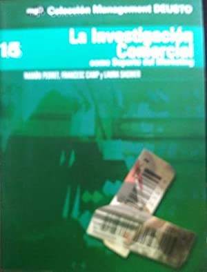 LA INVESTIGACION COMERCIAL COMO SOPORTE DEL MARKETING.: PEDRET/CAMP/SAGNIER, Ramon/Francesc/Laura.