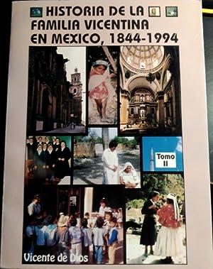 HISTORIA DE LA FAMILIA VICENTINA EN MEXICO, 1844-1994. TOMO II.: DIOS, Vicente de.