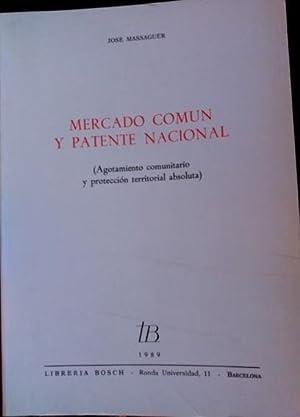 MERCADO COMUN Y PATENTE NACIONAL (AGOTAMIENTO COMUNITARIO Y PROTECCION TERRITORIAL ABSOLUTA).: ...