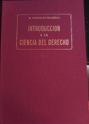 INTRODUCCION A LA CIENCIA DEL DERECHO.: RODRIGUEZ MOLINERO, Marcelino.