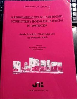 LA RESPONSABILIDAD CIVIL DE LOS PROMOTORES, CONSTRUCTORES Y TECNICOS POR LOS DEFECTOS DE ...