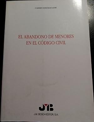 EL ABANDONO DE MENORES EN EL CODIGO CIVIL.: GONZALEZ LEON, Carmen.