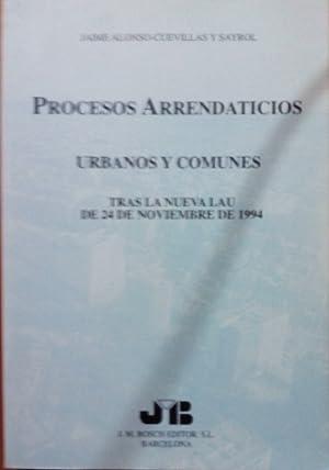 PROCESOS ARRENDATICIOS. URBANOS Y COMUNES. TRAS LA: ALONSO-CUEVILLAS Y SAYROL,