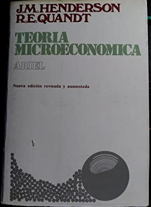 TEORIA MICROECONOMICA.: HENDERSON/QUANDT, J.M./R.E.