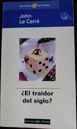EL TRAIDOR DEL SIGLO?: LE CARRE, John.