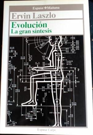 EVOLUCION. LA GRAN SINTESIS.: LASZLO, Ervin.