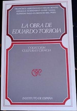 LA OBRA DE EDUARDO TORROJA.: ARREDONDO/BENITO/ECHEGARAY/NADAL/PAEZ/POZO, Francisco/Carlos/Gonzalo/Jaime/Alfredo/Florencio del.