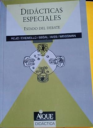 DIDACTICAS ESPECIALES. ESTADO DEL DEBATE.: ROJO/CHEMILLO/SEGAL/IAIES/WEISSMAN.
