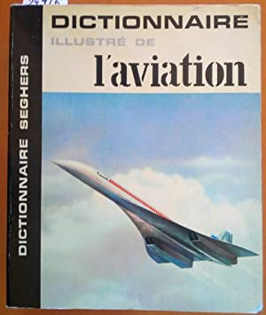 DICTIONNAIRE ILLUSTRÉ DE L AVIATION.