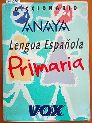 DICCIONARIO LENGUA ESPAÑOLA PRIMARIA ANAYA-VOX.: VV.AA.