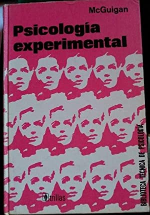 PSICOLOGIA EXPERIMENTAL ENFOQUE METODOLOGICO.: MCGUIGAN, F.J.
