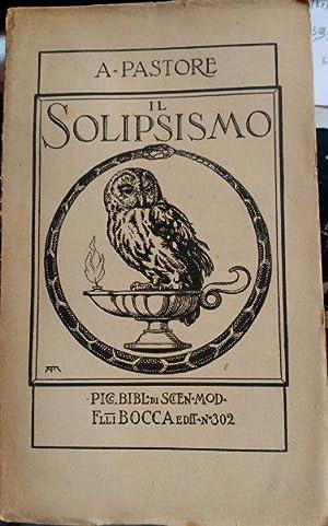 IL SOLIPSISMO.: PASTORE, Annibale.