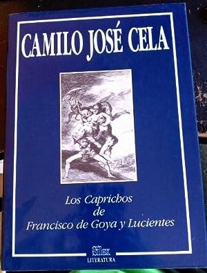 LOS CAPRICHOS DE FRANCISCO DE GOYA Y: CELA, Camilo Jose.