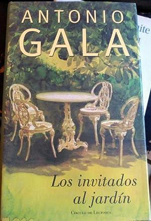 LOS INVITADOS AL JARDIN.: GALA, Antonio.