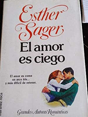 EL AMOR ES CIEGO.: SAGER, Esther.