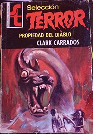 PROPIEDAD DEL DIABLO. SELECCIÓN TERROR.: CARRADOS, Clark.