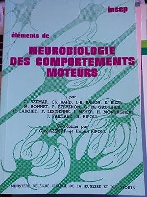 ELEMENTS DE NEUROBIOLOGIE DES COMPORTEMENTS MOTEURS.: AZEMAR/BARD/BARON/BIZZI/BONNET/ETEVENON/GAUTHIER/LABORIT/LESTIENNE/MEYER/MONTAGNER/PAILLARD/RIPOLL, G./CH./J.B./E./M./P./G.M./H./F./J./H./H./