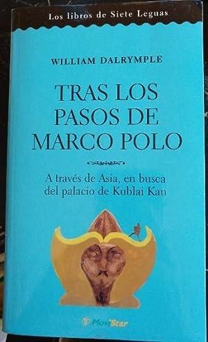 TRAS LOS PASOS DE MARCO POLO. A: DALRYMPLE, William.