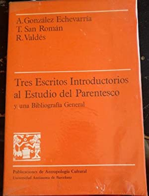 TRES ESCRITOS INTRODUCTORIOS AL ESTUDIO DEL PARENTESCO Y UNA BIBLIOGRAFIA GENERAL.