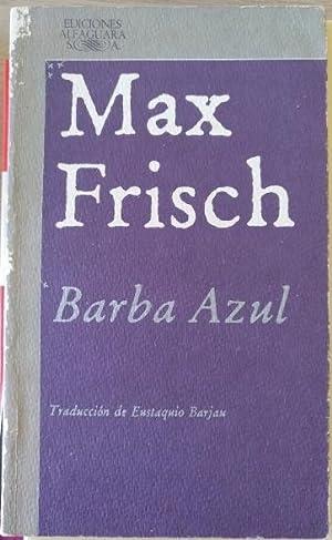 BARBA AZUL.: FRISCH, Max.