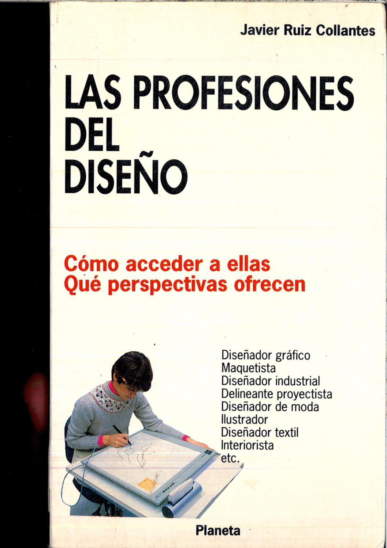 Profesiones del diseño, las - Ruiz Collante, Xavier
