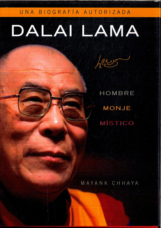 Dalai Lama: Hombre, monje, mistico - MAYANK CHHAYA