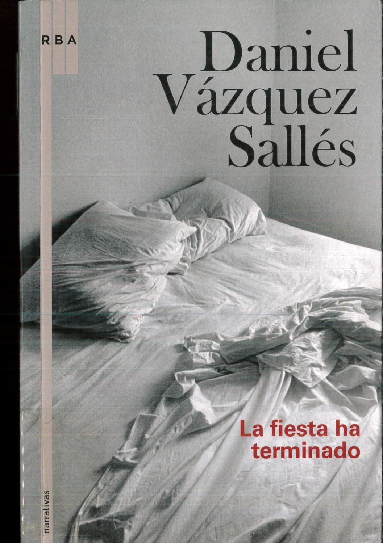 La fiesta ha terminado - Daniel Vázquez Sallés