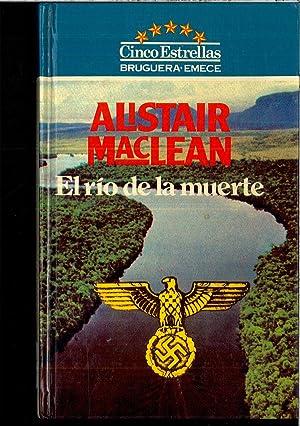EL RIO DE LA MUERTE: ALISTAIR MACLEAN