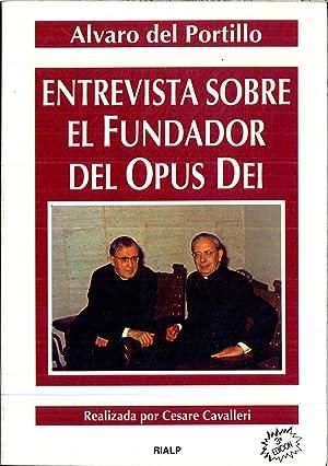 ENTREVISTA SOBRE EL FUNDADOR DEL OPUS DEI: ALVARO DEL PORTILLO