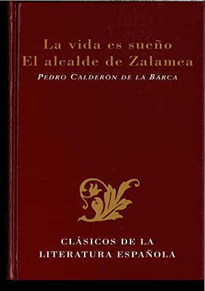 LA VIDA ES SUEÑO - EL ALCALDE: PEDRO CALDERON DE