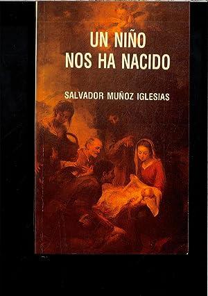UN NIÑO NOS HA NACIDO: SALVADOR MUÑOZ IGLESIAS