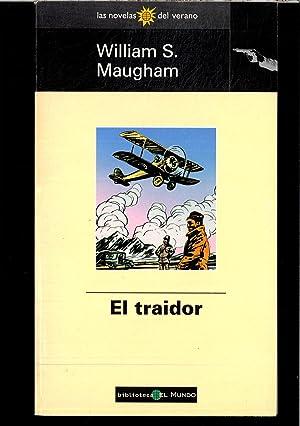 EL TRAIDOR: WILLIAM S. MAUGHAM