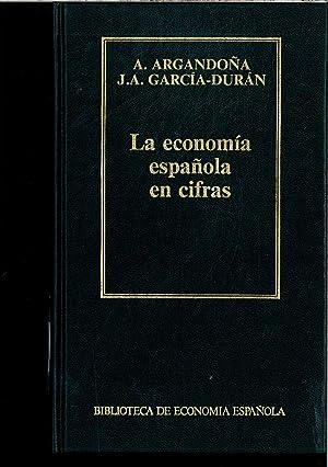 LA ECONOMIA ESPAÑOLA EN CIFRAS: A. ARGANDOÑA -