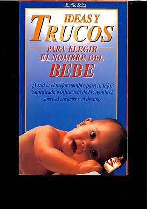"""Ideas y trucos para elegir el nombre del bebe (Coleccion """"Ideas Y Trucos"""", Practical ..."""