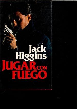 JUGAR CON FUEGO: JACK HIGGINS