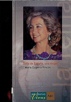 SOFIA DE ESPAÑA, UNA MUJER: MARIA EUGENIA RINCON