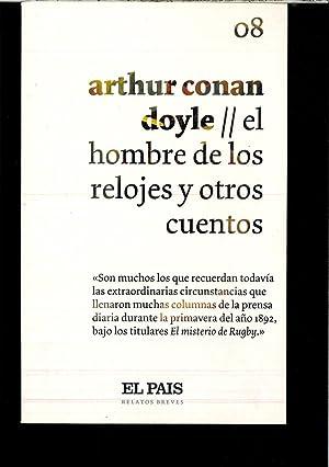 El hombre de los relojes y otros: ARTHUR CONAN DOYLE